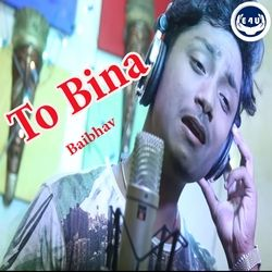 To Bina songs
