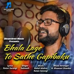 Listen to Bhala Lage To Sathe Gapibaku songs from Bhala Lage To Sathe Gapibaku