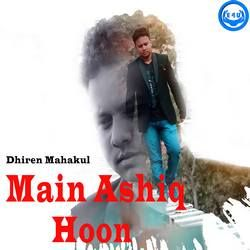 Main Ashiq Hoon songs