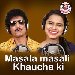 Masala Masali Khaucha Ki songs