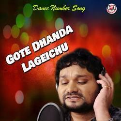 Gote Dhanda Lageichu songs