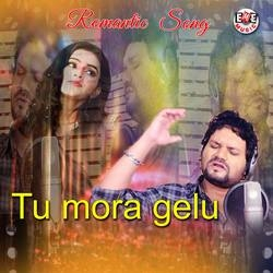 Tu Mora Gelu songs