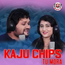 Kaju Chips Tu Mora songs