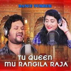 Tu Queen Mu Rangila Raja songs