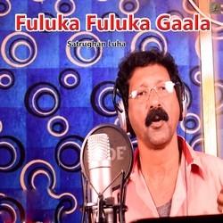 Fuluka Fuluka Gaala songs