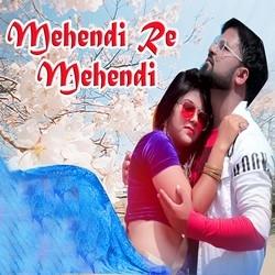 Mehendi Re Mehendi songs
