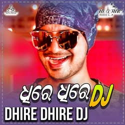 Listen to Dhire Dhire Dj songs from Dhire Dhire Dj