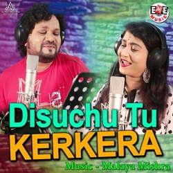 Disuchu Tu Kerkera songs