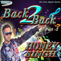 Listen to Tu Mainu Fuddu Kehni Hain songs from Back 2 Back Honey Sing - Vol 2