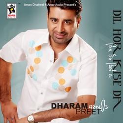 Listen to Tainu Vekhi Jaane Aa songs from Dil Hor Kise Da