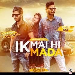 Listen to Ik Mai Hi Mada songs from Ik Mai Hi Mada