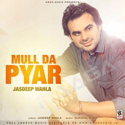 Listen to Sajjna songs from Mull Da Pyar