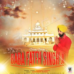 Listen to Dhan Dhan Baba Fateh Singh Ji songs from Dhan Dhan Baba Fateh Singh Ji
