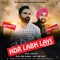 Listen to Hor Labh Layi (New Girlfirend) songs from Hor Labh Layi (New Girlfirend)