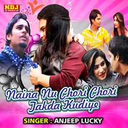 Listen to Naina Nu Chori Chori Takda Kudiye songs from Naina Nu Chori Chori Takda Kudiye