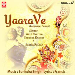 Listen to Ranjhanaa songs from Yaara Ve