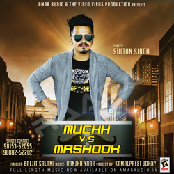 Listen to Muchh V/S Mashook songs from Muchh V/S Mashook
