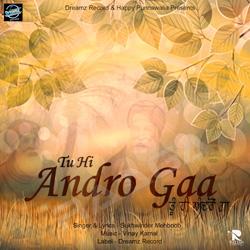 Listen to Tu Hi Andro Gaa songs from Tu Hi Andro Gaa