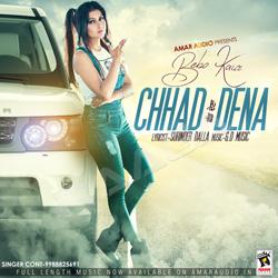 Chhad Dena songs
