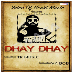 Dhay Dhay songs