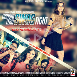 Chhori Tera Swag Tight songs