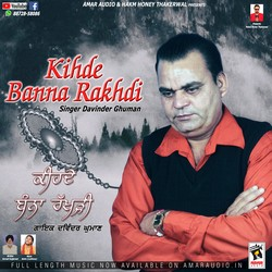 Kihde Banna Rakhdi songs