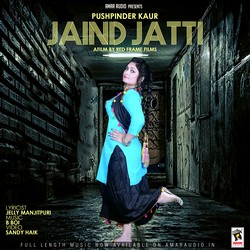 Jaind Jatti songs