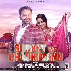 Listen to Surrey V/S Chaukimann songs from Surrey V/S Chaukimann