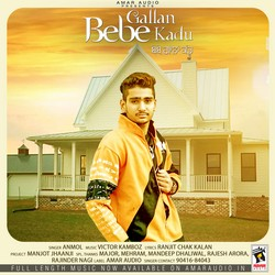Bebe Gallan Kadu songs