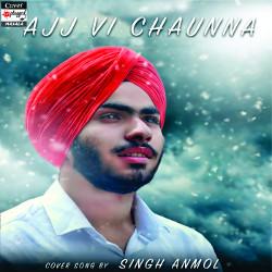 Ajj Vi Chaunna songs
