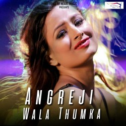 Angreji Wala Thumka songs