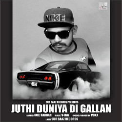 Juthi Duniya Di Gallan songs