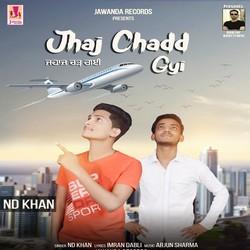Jhaj Chadd Gyi songs