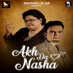 Akh Da Nasha songs