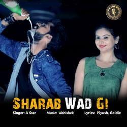 Sharab Wad Gi songs