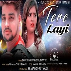 Tere Layi songs