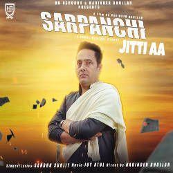 Sarpanchi Jitti Aa songs