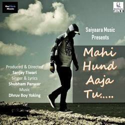 Mahi Hund Aaja Tu songs