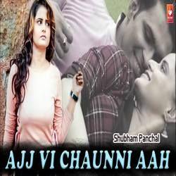 Ajj Vi Chaunni Aah songs