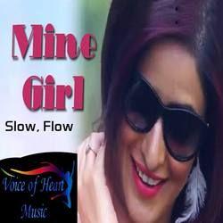 Listen to Mine Girl songs from Mine Girl