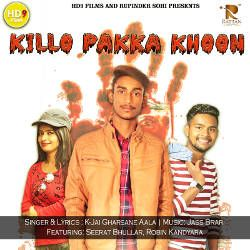 Killo Pakka Khoon songs