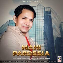 Mahi Pardesia songs