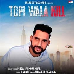 Topi Wala Kill songs