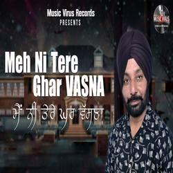 Meh Ni Tere Ghar Vasna songs