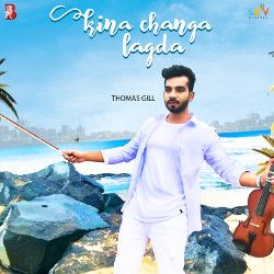 Kina Changa Lagda songs