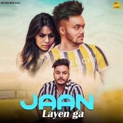 Jaan Layen Ga songs