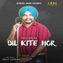 Dil Kite Hor songs