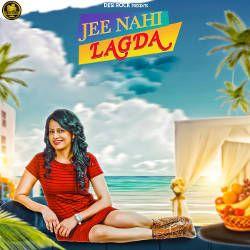 Jee Nahi Lagda songs