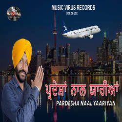 Pardesha Naal Yaarian songs