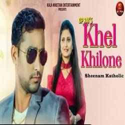 Khel Khilone songs